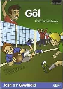 Gol - Josh A'r Gwylliaid/Chwaraeon Pel (Pen I Waered) (Welsh Edition