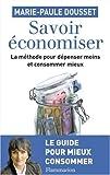echange, troc Marie-Paule Dousset - Savoir Economiser, la méthode pour dépenser moins et consommer mieux