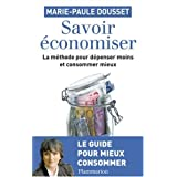 Savoir Economiser, la mthode pour dpenser moins et consommer mieuxpar Marie-Paule Dousset