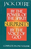 Surprised By the Power of the Spirit/By the Voice of God (Complete in One Volume)