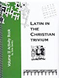 img - for Latin in the Christian Trivium Volume II Activity Book book / textbook / text book