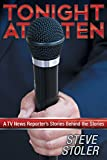 img - for Tonight at Ten: A TV News Reporter's Stories Behind the Stories book / textbook / text book