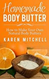 Body Butter Recipes: How To Make Your Own Natural Homemade Body Butter