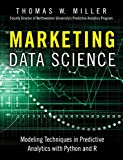 Marketing Data Science: Modeling Techniques in Predictive Analytics with Python and R (FT Press Analytics)