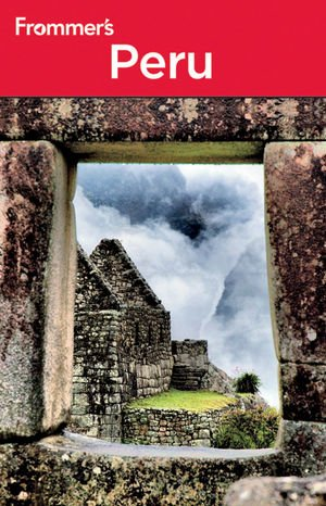 Frommer's Peru (Frommer's Complete Guides)