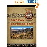 Andean Expressions: Art and Archaeology of the Recuay Culture (The Iowa Series in Andean Studies)