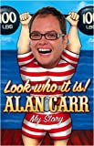 Alan Carr (Look Who it Is!: My Story) By Alan Carr (Author) Paperback on (May , 2009)