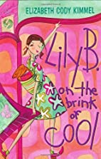 Lily B. on the Brink of Cool by Kimmel,…