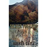 Soldier for Loveby Brenda Gayle