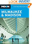 Milwaukee and Madison (Moon Handbooks)