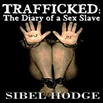 Trafficked: The Diary of a Sex Slave | Sibel Hodge