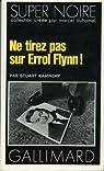 Ne tirez pas sur Errol Flynn !