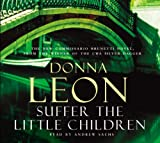 Suffer the Little Children: (Brunetti 16) Donna Leon