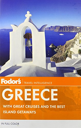 Fodor's Greece: With Great Cruises and the Best Island Getaways (Full-color Travel Guide)