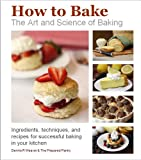 img - for How to Bake: The Art and Science of Baking book / textbook / text book