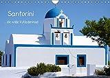 Santorini (Wandkalender 2017 DIN A4 quer): Santorini - die wilde Kykladeninsel (Monatskalender, 14 Seiten ) (CALVENDO Orte)