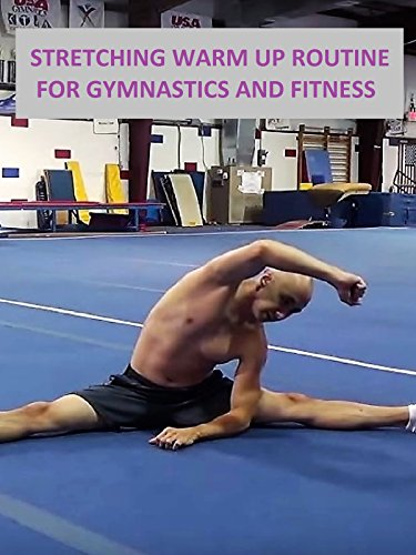 Stretching Warm Up Routine for Gymnastics and Fitness