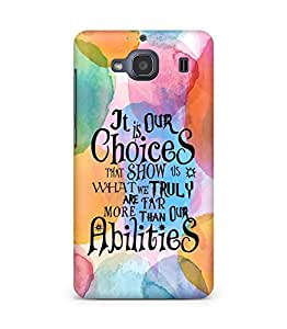 AMEZ our choices show what we are Back Cover For Xiaomi Redmi 2S