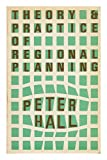 Theory and Practice of Regional Planning (0301700621) by Hall, Peter