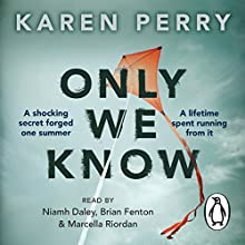 Only We Know (       UNABRIDGED) by Karen Perry Narrated by Brian Fenton, Marcella Riordan, Niamh Daly