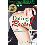 Dating Rocks!: The 21 Smartest Moves Women Make for Love ~ Steve Nakamoto