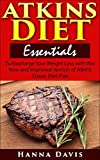 Atkins Diet Essentials: Turbocharge Your Weight Loss with this New and Improved Version of Atkins Classic Diet Plan (Healthy Life Series Book 3)