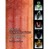 Metal Corrugation: Surface Embellishment and Element Formation for the Metalsmithby Trish McCleer