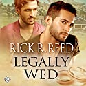 Legally Wed (       UNABRIDGED) by Rick R. Reed Narrated by John Solo