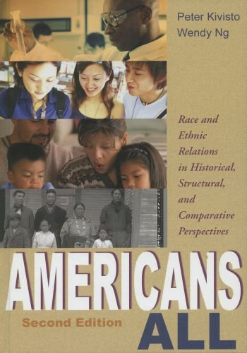 Americans All: Race and Ethnic Relations in Historical, Structural, and Comparative Perspectives