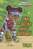 I Am on Strike Against Softball (Sports Illustrated Kids Victory School Superstars (Quality))