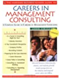 The Harvard Business School Guide to Careers in Management Consulting: 2000