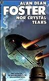 Nor Crystal Tears (0450055949) by ALAN DEAN FOSTER