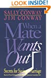When a Mate Wants Out: Secrets for Saving a Marriage