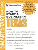 img - for How to Start a Business in Texas (Smartstart Series (Entrepreneur Press).) book / textbook / text book