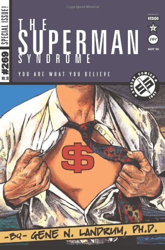 The Superman Syndrome--The Magic Of Myth In The Pursuit Of Power: The Positive Mental Moxie Of Myth For Personal Growth