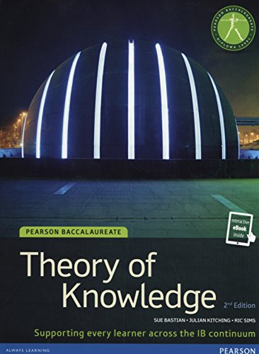 IB THEORY OF KNOWLEDGE (TOK) STUDENT BOOK WITH EBOOK ACCESS (Pearson International Baccalaureate Diploma: International E) PDF