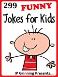 299 Funny Jokes for Kids (Joke Books for Kids)