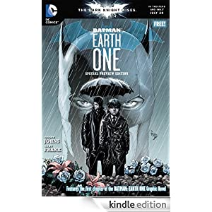 Free Kindle Book: Batman: Earth One Special Preview Edition, by Gary Frank, Geoff Johns. Publisher: DC Comics (July 17, 2012)