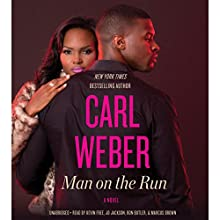 Man on the Run Audiobook by Carl Weber Narrated by Kevin Free