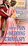 How to Plan a Wedding for a Royal Spy (Renegade Royal)