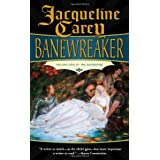 "Banewreaker: Volume I of the Sunderingvon ""Jacqueline Carey"""