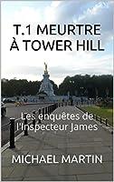T.1 Meurtre � Tower Hill (Les enqu�tes de l'Inspecteur James)