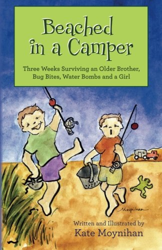 Beached in a Camper: Three Weeks Surviving an Older Brother, Bug Bites, Water Bombs and a Girl PDF