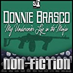 Donnie Brasco: My Undercover Life in the Mafia | Joseph D. Pistone