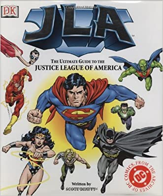 JLA:The Ultimate Guide to the Justice League of America written by Scott Beatty