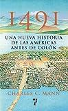 1491: Una nueva historia de la Americas antes de Colon (Spanish Edition) (1609805151) by Mann, Charles C.