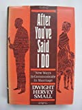 img - for After You'Ve Said I Do: New Ways to Communicate in Marriage book / textbook / text book