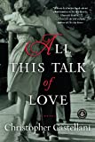 img - for All This Talk of Love: A Novel book / textbook / text book