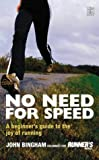 No Need for Speed: A Beginner's Guide to the World of Running