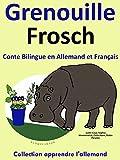 Conte Bilingue en Fran�ais et Allemand: Grenouille - Frosch (Apprendre l'allemand t. 1)